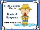 ALBERTA SCIENCE ~ Boats & Buoyancy ~ Word Wall Words