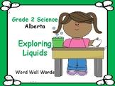 ALBERTA SCIENCE ~ Exploring Liquids ~ Word Wall Words