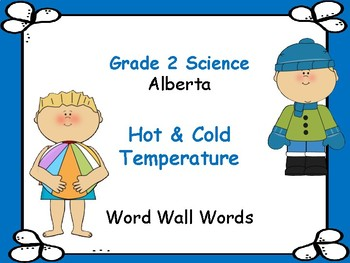 ALBERTA SCIENCE ~ Hot & Cold Temperature ~ Word Wall Words