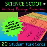 SCIENCE SCOOT- Writing Binary Formulas