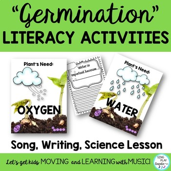 "Song: ""Germination"" with Science and Literacy Activities"