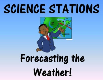 SCIENCE STATIONS - FORECASTING THE WEATHER