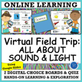 SCIENCE & STEM VIRTUAL FIELD TRIP: SOUND & LIGHT GRADES 1-