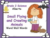 ALBERTA SCIENCE ~ Small Flying and Crawling Animals ~ Word Wall Words