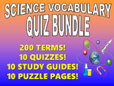 SCIENCE VOCABULARY QUIZ BUNDLE (10 QUIZ PACKETS! / 200 TERMS!)