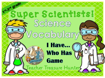 SCIENCE Vocabulary I HAVE...WHO HAS Game