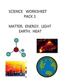 SCIENCE  WORKSHEET  PACK  1 - MATTER  EARTH  HEAT  LIGHT  ENERGY
