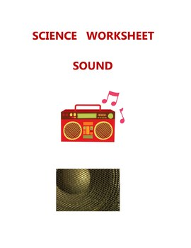 SCIENCE  WORKSHEET - SOUND -  ELEMENTARY  MIDDLE  HIGH