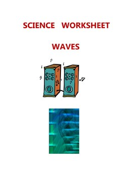 SCIENCE  WORKSHEET  - WAVES - ELEMENTARY MIDDLE HIGH