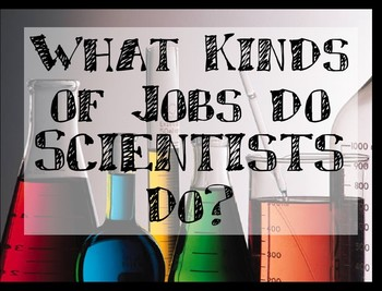 SCIENCE - What kinds of jobs do scientists do? Calkins Lab