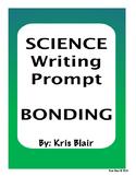 SCIENCE Writing Prompt - Bonding