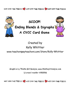 SCOOP! Ending/Final Blends and Digraphs  - A CVCC Card Game