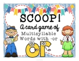 SCOOP! Multisyllable Words That Contain -OR Reading Card Game