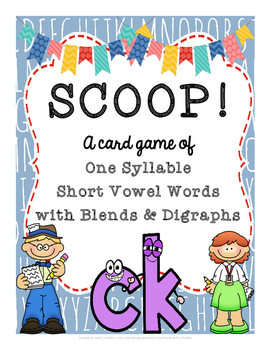 SCOOP! One Syllable Short Vowel Words with Blends and Digraphs Game