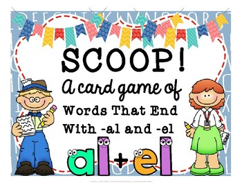 SCOOP! Words That End with -AL and - EL  Reading Card Game