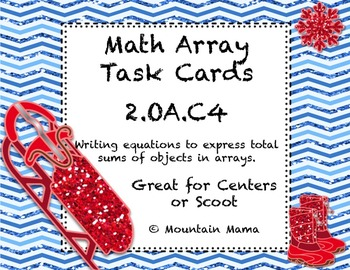 Math Array Addition Game Task Cards for Scoot or Centers 2.OA.C.4 Winter Theme