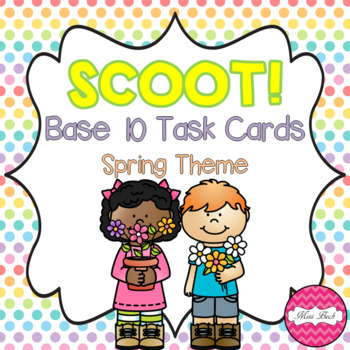 SCOOT! Base 10 Task Cards Spring Theme