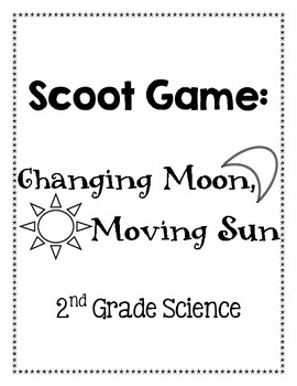 SCOOT Game Changing Moon Moving Sun 2nd Grade Science Unit 2