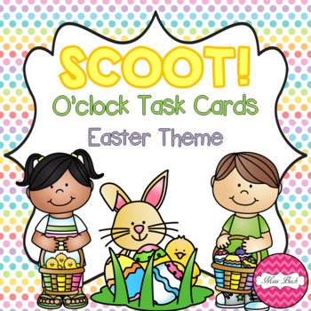 SCOOT! O'clock Task Cards Easter Theme