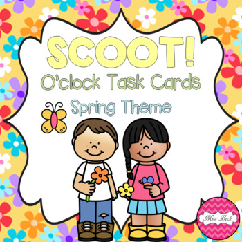 SCOOT! O'clock Task Cards- Spring Theme