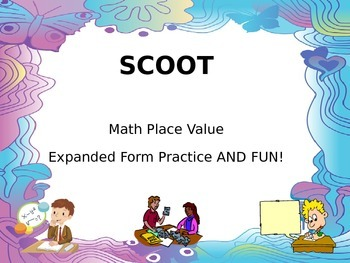 SCOOT- Place Value, Expanded Form Math Game