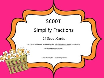 SCOOT: SIMPLIFY FRACTIONS MISSING NUMERATOR