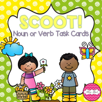 SCOOT! Spring Themed Noun or Verb Task Cards