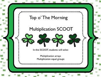 SCOOT! St Patrick's day Single Digit Multiplication with equal groups and arrays