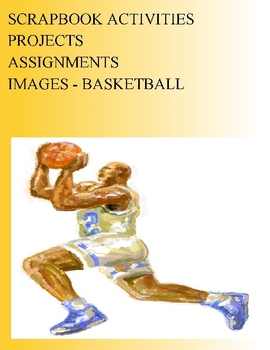 SCRAPBOOK ACTIVITIES PROJECTS ASSIGNMENTS - IMAGES - BASKETBALL