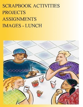 SCRAPBOOK ACTIVITIES PROJECTS ASSIGNMENTS - IMAGES - LUNCH