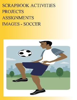 SCRAPBOOK ACTIVITIES PROJECTS ASSIGNMENTS - IMAGES - SOCCER