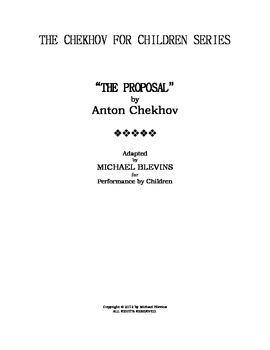 SCRIPT:  Chekhov For Children Series: The Proposal, a 1-act play
