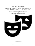 SCRIPT: W.R.Walkes' VILLAIN & VICTIM adapted & revised by