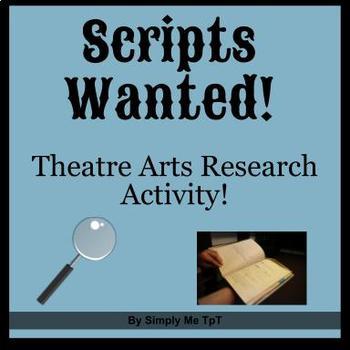 SCRIPTS WANTED - Theatre Arts Script Research Activity!