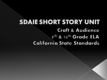 SDAIE Short Story Unit for 9th/10th Grade ELA - California State Standards