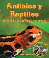 Anfibios y Reptiles: un libro de comparación y contraste