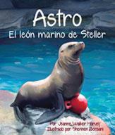 Astro: The Steller Sea Lion (Astro: El león marino de Steller)