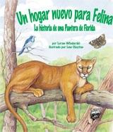 Felina's New Home: A Florida Panther Story (Un hogar nuevo