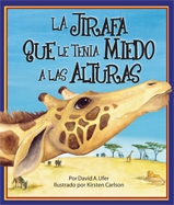 Giraffe Who Was Afraid of Heights, The (La jirafa que le tenia mieda a las alturas)