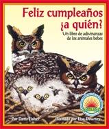 Happy Birthday To Whooo? (Feliz cumpleaños ¿a quién? un libro de adivinanzas de los animales bebes)