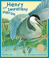 Henry the Impatient Heron