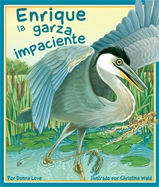 Henry the Impatient Heron (Enrique la garza impaciente)