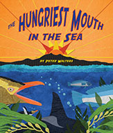 Hungriest Mouth in the Sea, The