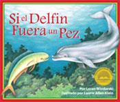 If A Dolphin Were A Fish (Si el delfin fuera un pez)