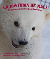La historia de Kali: El rescate de un oso polar huérfano (ebook)