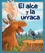 Moose and Magpie (El alce y la urraca)