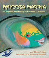 Mucosa marina: Es pegajosa, asquerosa y en el océano . . . fabulosa (ebook)