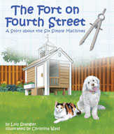 The Fort on Fourth Street : A Story about the Six Simple Machines