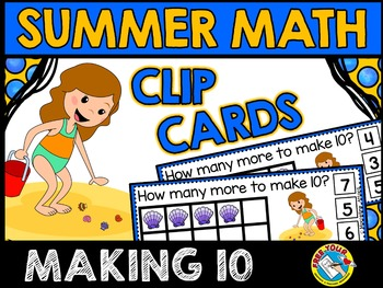 SUMMER MATH CLIP CARDS: MAKING TEN SEA SHELLS