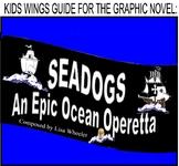 SEADOGS! A Graphic Novel Operetta!  Winner of the Texas Bluebonnet Award!